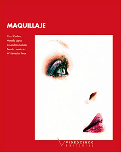 Maquillaje / Make up (Spanish Edition): Sanchez, Cruz; Parada, Marcela Lopez; Sabater, Inmaculada; ...
