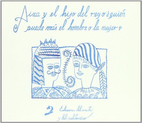 9788487198076: Aixa y el hijo del rey, o quien puede mas el hombre o la mujer? (cuetno popular marroqui)