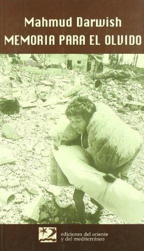 9788487198823: Memorias para el olvido : tiempo: Beirut, lugar: un día de agosto de 1982