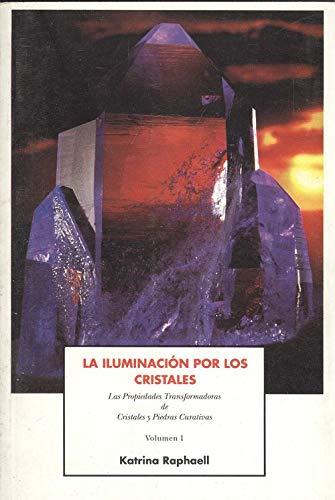 9788487201158: LA ILUMINACION POR LOS CRISTALES - volumen I