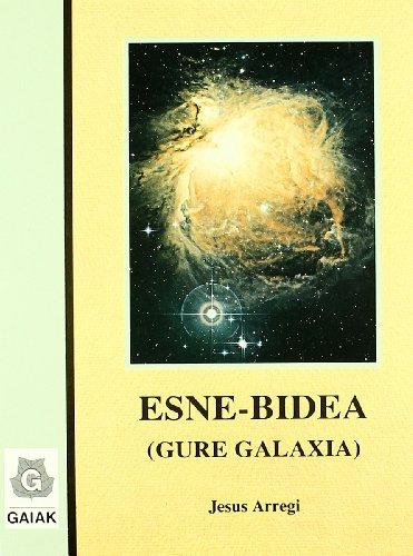 9788487203800: Esne-Bidea - Gure Galaxia (Zientzia Eta Natura)