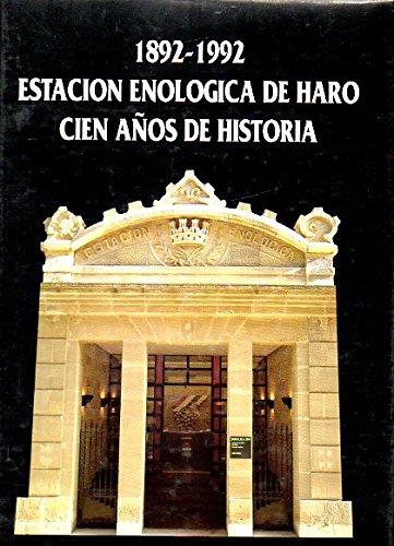 1892-1992 ESTACION ENOLOGICA DE HARO. CIEN AÑOS: PASCUAL CORRAL, J.