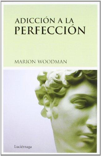 Adicción a la perfección (9788487232459) by MARION WOODMAN