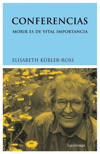 9788487232848: Conferencias: Morir es de vital importancia (Biblioteca Elisabeth Kübler-Ross)