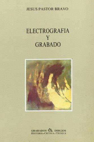 Electrografia Y Grabado: Jesus Pastor Bravo