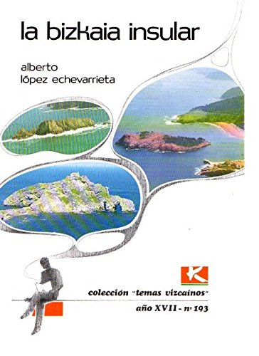 9788487245671: Bizkaia insular, la (Bizkaiko Gaiak Temas Vizcai)