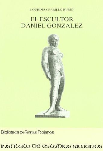 EL ESCULTOR DANIEL GONZALEZ: Lourdes Cerillo Rubio