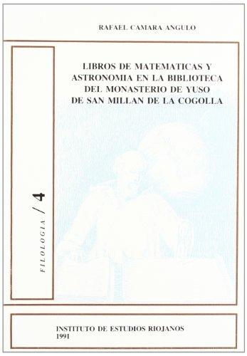 LIBROS DE MATEMATICAS Y ASTRONOMIA EN LA BIBLIOTECA DEL MONASTERIO DE YUSO DE SAN MILLAN DE LA ...