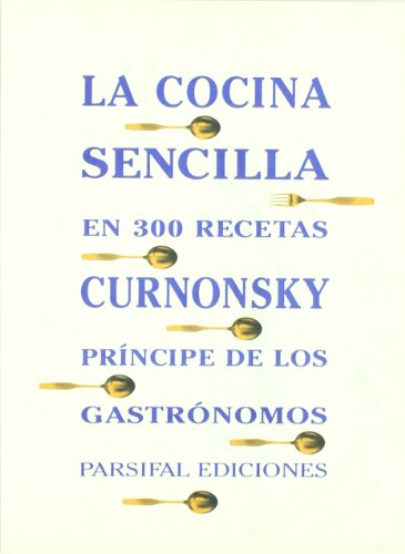 9788487265709: Cocina sencilla en 300 recetas, La