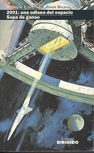 9788487270130: 2001, una odisea del espacio ; Sopa de ganso