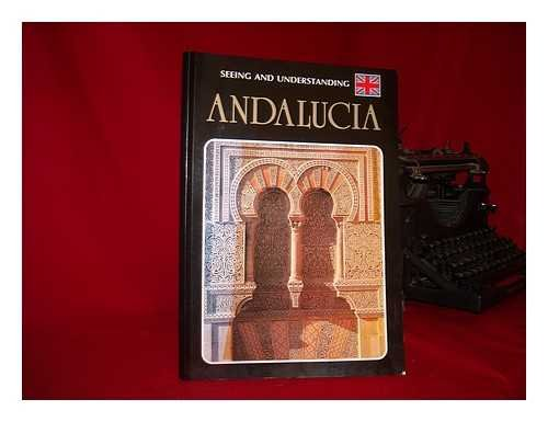 9788487282614: Seeing and Understanding Andalucia