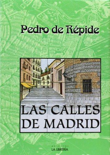 CALLES DE MADRID, LAS (LA LIBRERIA): REPIDE, PEDRO DE