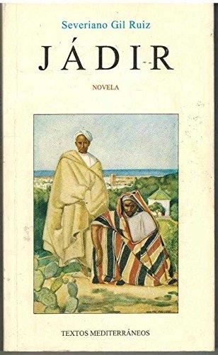 """9788487291548: Jádir: Novela (Colección """"Textos mediterráneos"""") (Spanish Edition)"""