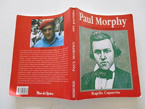 9788487301889: Paul morphy. partidas completas