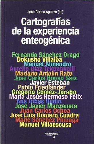 CARTOGRAFÍAS DE LA EXPERIENCIA ENTEOGÉNICA: José Carlos Aguirre (ed.) Fernando ...