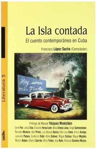 9788487303326: La Isla Contada : El Cuento Contemporáneo en Cuba