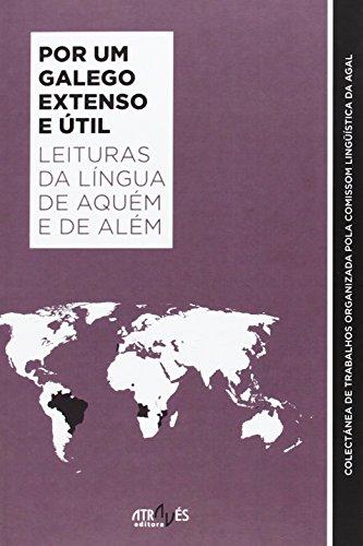9788487305320: Por um galego extenso e útil: Leituras da língua de aquém e de além (Através da Língua)