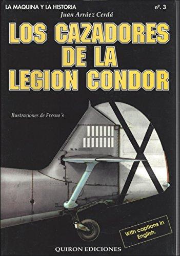 Los cazadores de la Legion Condor (La Maquina y la historia) (Spanish Edition): Arraez Cerda, Juan