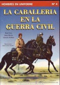 9788487314209: La caballería en la guerra civil (Hombres en uniforme)
