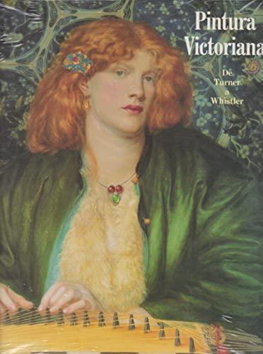 9788487317224: Pintura victoriana: de turner a whistler