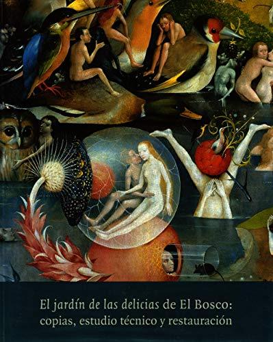 9788487317910: El jardin de las delicias de el bosco. copias, estudio tecnico y restaruacion