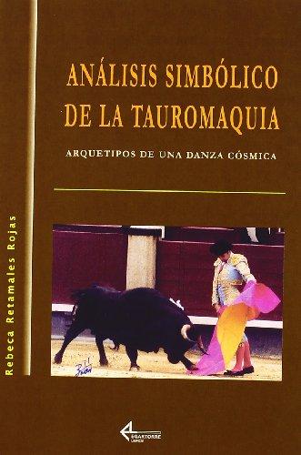 9788487325625: Análisis Simbólico De La Tauromaquia