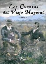 9788487325885: Los Cuentos del Viejo Mayoral. Tomo I