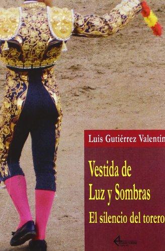 9788487325892: Vestida De Luz Y Sombras. El Silencio Del Torero (COLECCION ALBERO)