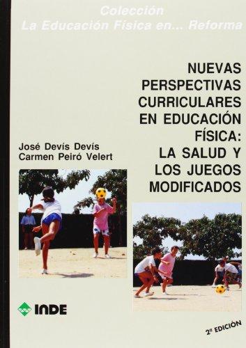Nuevas Perspectivas Curriculares En Educacion Fisica (Spanish: Jose Devis Devis;