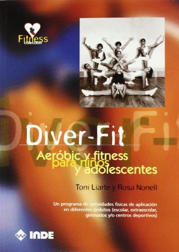 9788487330766: Diver-fit: Aeróbic y fitness para niños y adolescentes