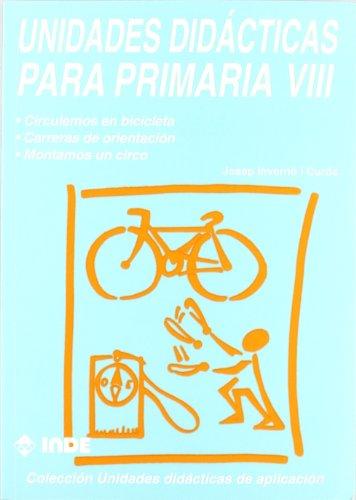 9788487330865: Circulemos en bicicleta. Carreras de orientación. Montamos un circo. Unidades didácticas para Primaria VIII