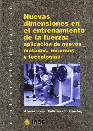 9788487330896: Nuevas dimensiones en el entrenamiento de la fuerza: aplicación de nuevos métodos, recursos y tecnologías (Rendimiento deportivo. Entrenamiento)