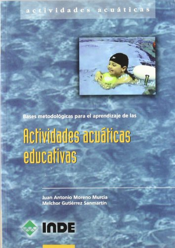 9788487330957: Bases metodológicas para el aprendizaje de las Actividades acuáticas educativas