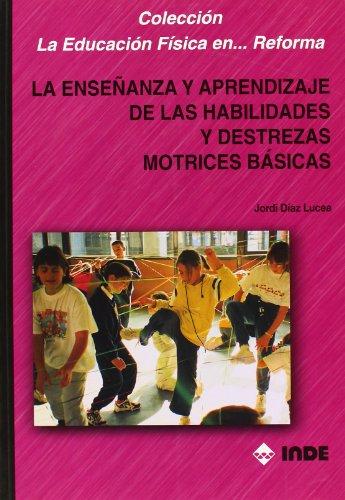 Ensenanza y Aprendizaje de Las Habilidades y: Jordi Diaz Lucea