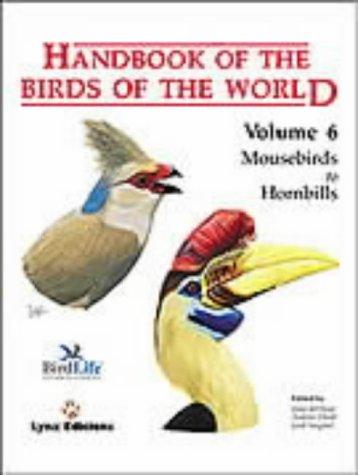 9788487334306: Handbook of the Birds of the World. Vol.6: Mousebirds to Hornbills