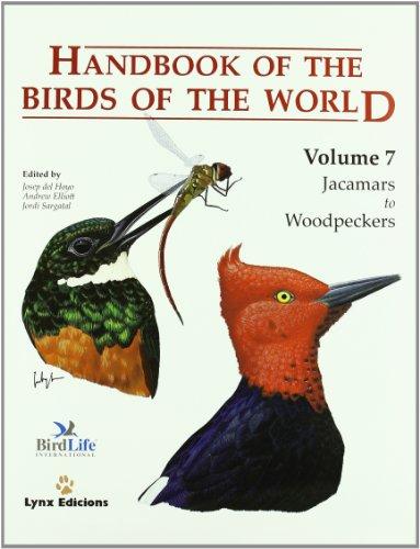 HANDBOOK OF THE BIRDS OF THE WORLD, VOL. 7: JACAMARS TO WOODPECKERS: Hoyo, Josep Del & Andrew ...