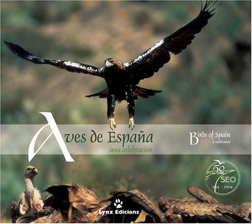 9788487334566: Birds of Spain: A Celebration (Handbook of the Birds of the World)
