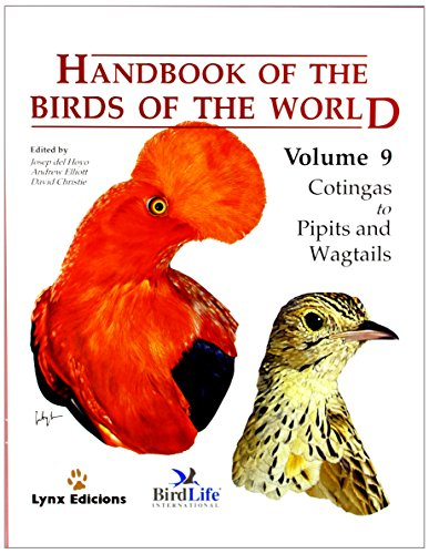 HANDBOOK OF THE BIRDS OF THE WORLD. VOLUME 9: COTINGAS TO PIPITS AND WAGTAILS.: Hoyo, Josep Del & ...