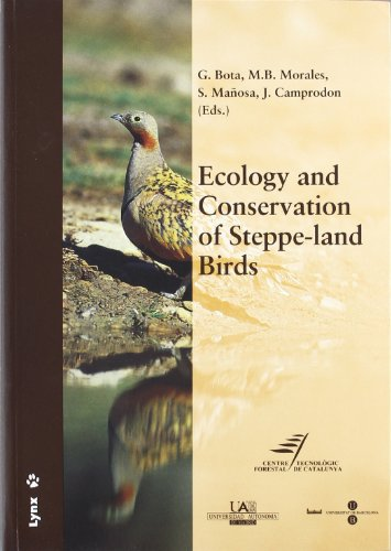 Ecology and Conservation of Steppe-Land Birds.: G. Bota, M. B. Morales, S. Mansona, J. Camprodon.
