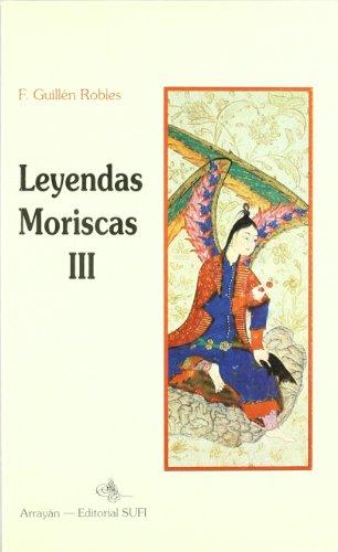 9788487354670: Leyendas Moriscas