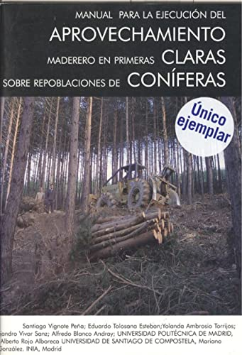 9788487381201: MANUAL PARA LA EJECUCI�N DEL APROVECHAMIENTO MADERERO,ETC.