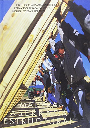 Madera aserrada estructural: Miguel Esteban Herrero;
