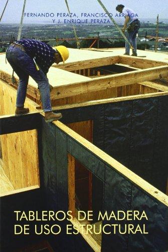 Tableros de madera de uso estructural: José Enrique Peraza