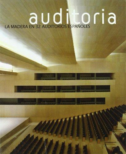 9788487381386: Auditoría : la madera en 32 auditorios españoles