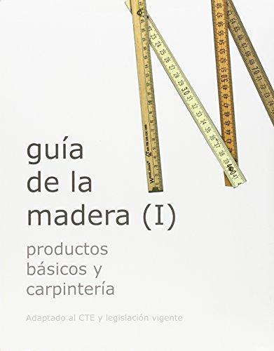 GUÍA DE LA MADERA (I): PRODUCTOS BÁSICOS: J. ENRIQUE Y