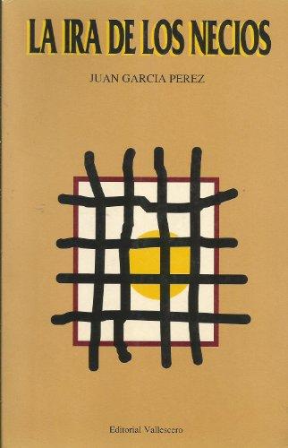 9788487388002: La ira de los necios (Spanish Edition)