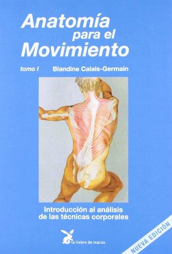 9788487403132: Anatomía Para El Movimiento T.1 (Cuerpo Y Consciencia)