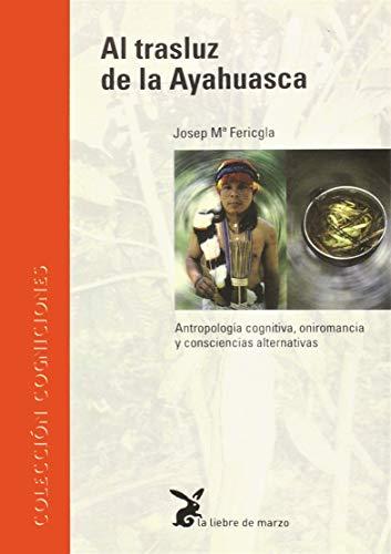 9788487403309: Al trasluz de la ayahuasca