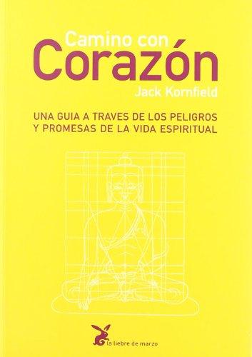 9788487403323: Camino Con Corazón. Una Guía A Través De Los Peligros Y Promesas De La Vida Espiritual