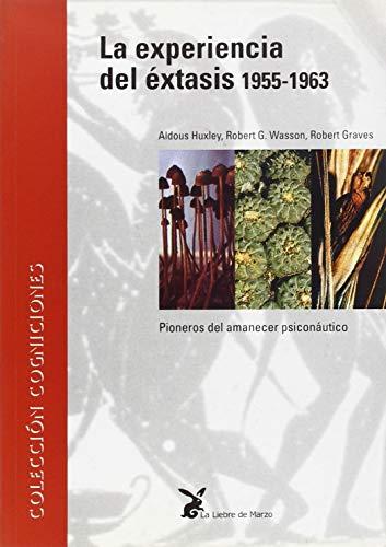 La Experiencia del Extasis 1955-1963 (Spanish Edition): Robert Graves; Aldous